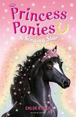 Princess Ponies 8 : A Singing Star - Chloe Ryder