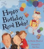 Happy Birthday, Royal Baby! - Martha Mumford