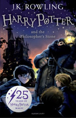 Harry Potter and the Philosopher's Stone : Harry Potter Children's Editions Series : Book 1 - J. K. Rowling