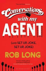 Conversations with My Agent (and Set Up, Joke, Set Up, Joke) - Rob Long