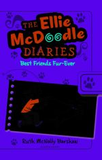 The Ellie McDoodle Diaries : Best Friends Fur-ever - Ruth McNally Barshaw