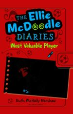 The Ellie McDoodle Diaries : Most Valuable Player - Ruth McNally Barshaw