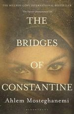 The Bridges of Constantine - Ahlem Mosteghanemi