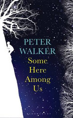 Some Here Among Us - Peter Walker