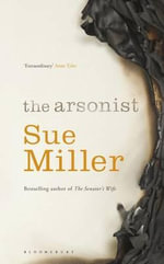 The Arsonist - Sue Miller