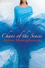 Chaos of the Senses - Ahlem Mosteghanemi