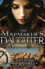 The Mapmaker's Daughter - Caroline Dunford