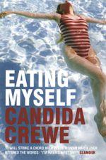 Eating Myself - Candida Crewe