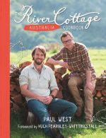 The River Cottage Australia Cookbook : No More Signed Copies Available! - Paul West