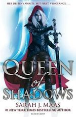 Queen of Shadows : Throne of Glass Series : Book 4 - Sarah J. Maas