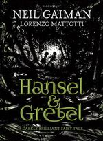 Hansel and Gretel : A darkly brilliant fairy tale - Neil Gaiman