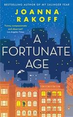 Fortunate Age - Joanna Rakoff