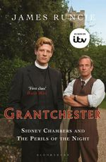 Sidney Chambers and the Perils of the Night : Grantchester : Book 2 - James Runcie
