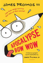 Apocalypse Bow Wow - James Proimos