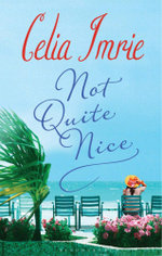Not Quite Nice - Celia Imrie