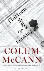 Thirteen Ways of Looking - Colum McCann