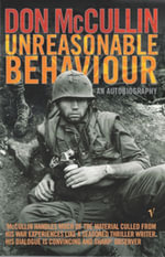 Unreasonable Behaviour : An Autobiography - Don McCullin