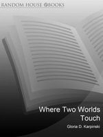 Where Two Worlds Touch : Spiritual Rites of Passage - Gloria Karpinski