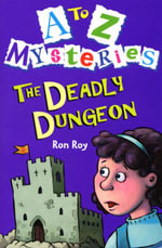 A-Z Mysteries - The Deadly Dungeon - Ron Roy