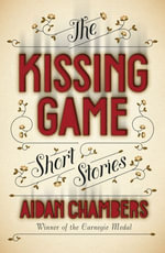 The Kissing Game - Aidan Chambers