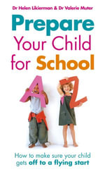 Prepare Your Child for School : How to make sure your child gets off to a flying start - Valerie Muter