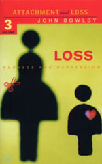 Loss - Sadness and Depression : Attachment and Loss Volume 3 - E J Bowlby
