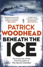 Beneath the Ice - Patrick Woodhead
