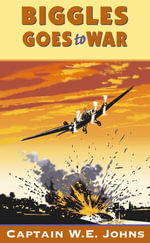 Biggles Goes to War - W E Johns
