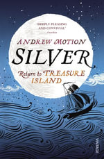 Silver : Return to Treasure Island - Andrew Motion