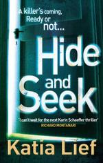 Hide and Seek : (Karin Schaeffer 2) - Katia Lief