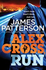 Alex Cross, Run : (Alex Cross 20) - James Patterson