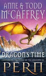 Dragon's Time - Todd McCaffrey