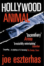 Hollywood Animal - Joe Eszterhas