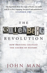 The Gutenberg Revolution - John Man