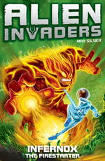 Alien Invaders 2 : Infernox - The Fire Starter - Max Silver