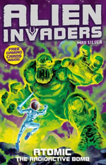 Alien Invaders 5 : Atomic - The Radioactive Bomb - Max Silver