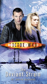 Doctor Who : The Deviant Strain - Justin Richards