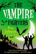 The Vampire Fighters - Pete Johnson