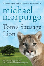 Tom's Sausage Lion - Michael Morpurgo
