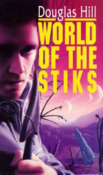 World Of The Stiks - Douglas Hill