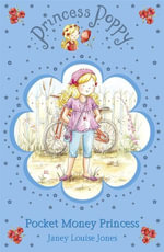 Princess Poppy : Pocket Money Princess - Janey Louise Jones