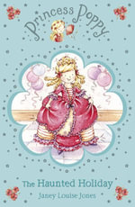Princess Poppy : The Haunted Holiday - Janey Louise Jones