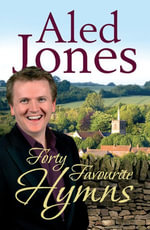 Aled Jones' Forty Favourite Hymns - Aled Jones