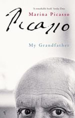 Picasso : My Grandfather - Marina Picasso