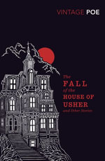 The Fall of the House of Usher and Other Stories - Edgar Allan Poe