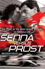 Senna Versus Prost - Malcolm Folley