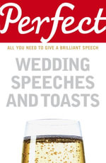 Perfect Wedding Speeches and Toasts - George Davidson