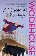 A Pelican at Blandings : (Blandings Castle) - P.G. Wodehouse
