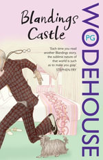 Blandings Castle and Elsewhere : (Blandings Castle) - P.G. Wodehouse