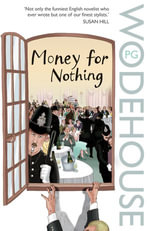 Money for Nothing - P.G. Wodehouse